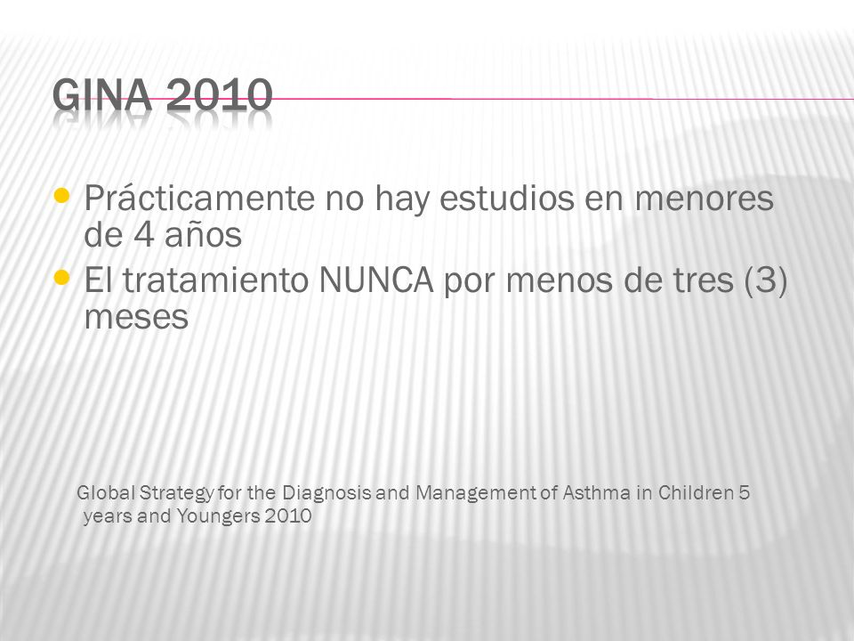 GINA 2010 Prácticamente no hay estudios en menores de 4 años