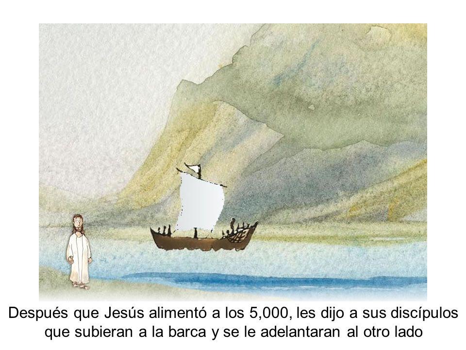 Después que Jesús alimentó a los 5,000, les dijo a sus discípulos