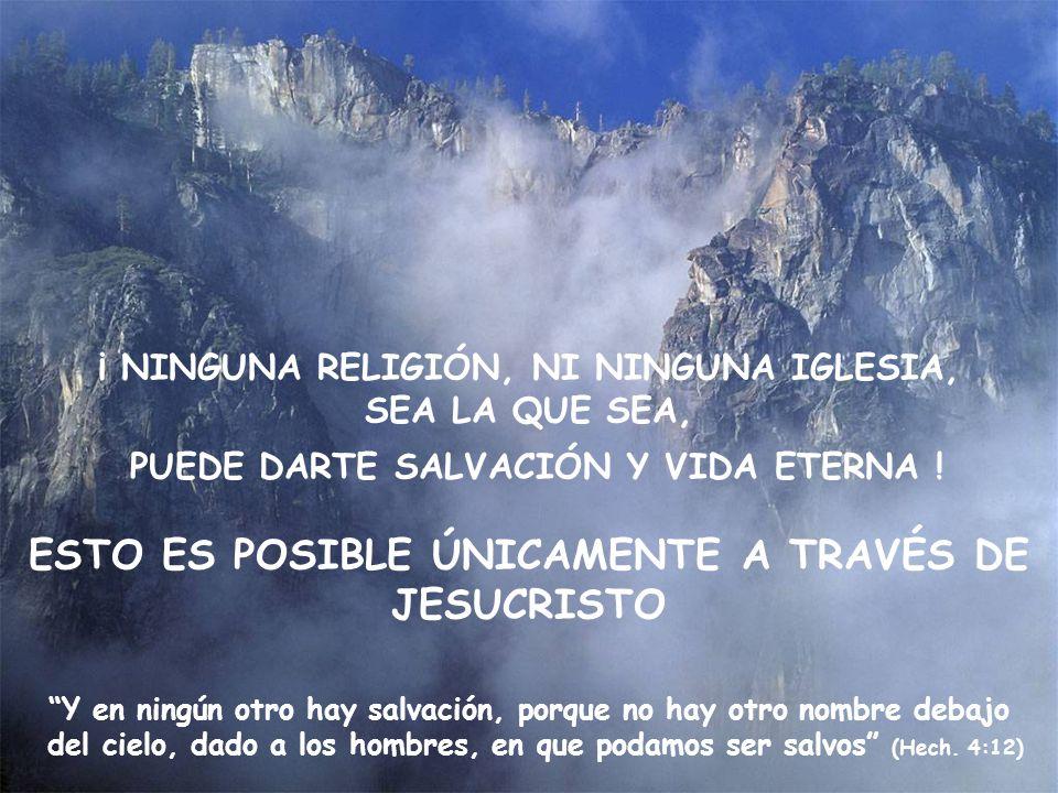 ESTO ES POSIBLE ÚNICAMENTE A TRAVÉS DE JESUCRISTO
