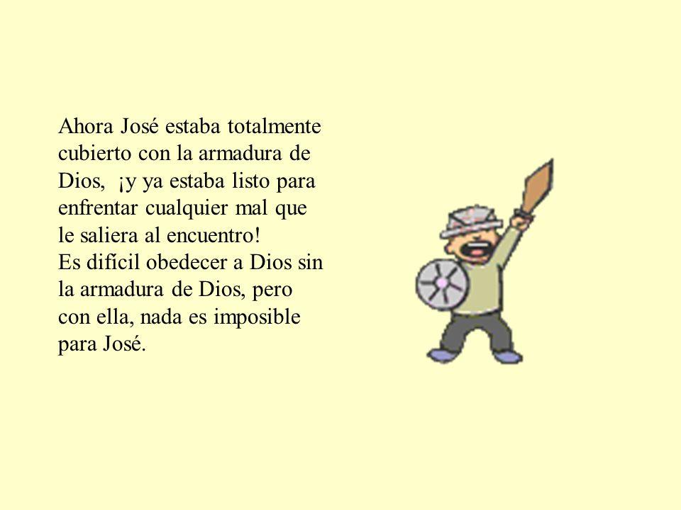 Ahora José estaba totalmente