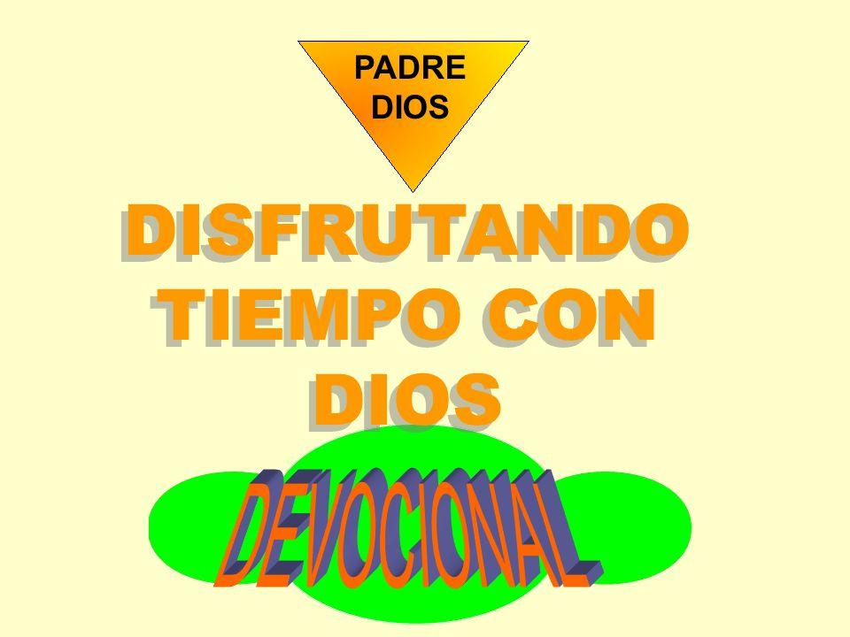 DISFRUTANDO TIEMPO CON DIOS