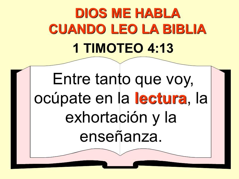 DIOS ME HABLA CUANDO LEO LA BIBLIA