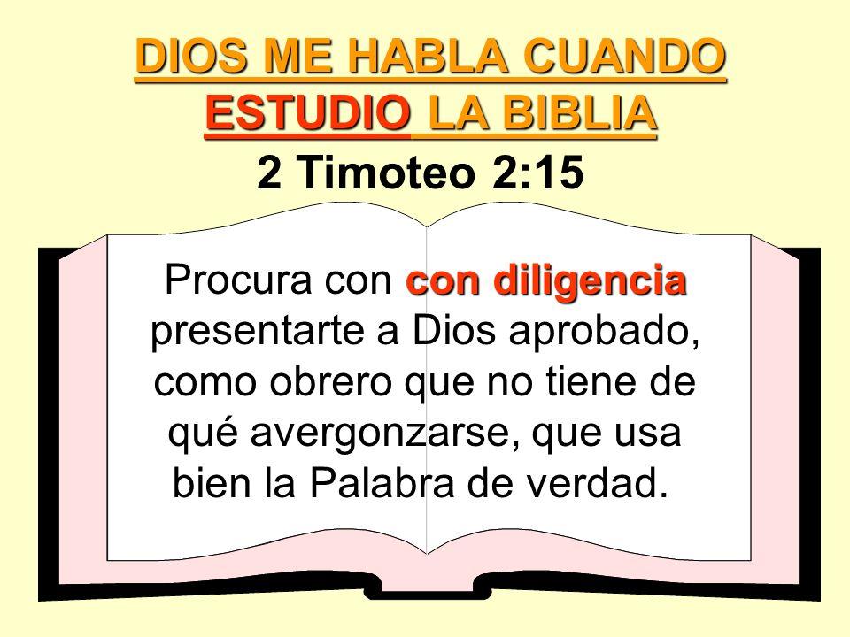 DIOS ME HABLA CUANDO ESTUDIO LA BIBLIA