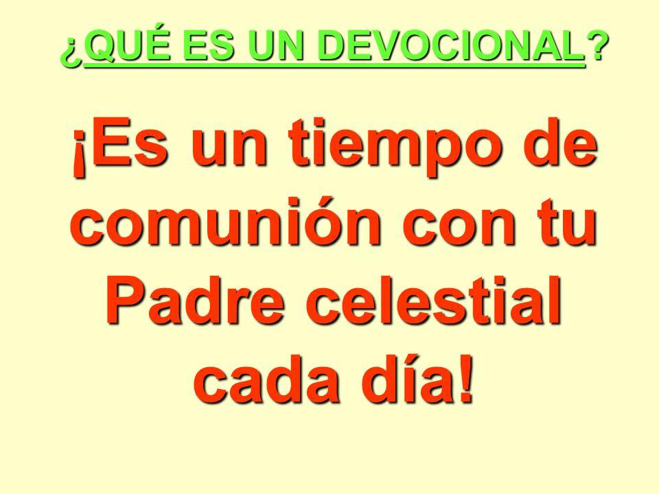 ¡Es un tiempo de comunión con tu Padre celestial cada día!
