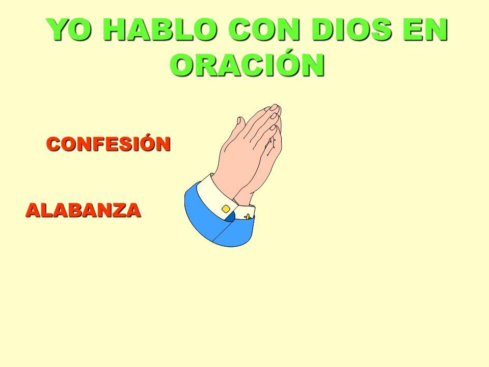 YO HABLO CON DIOS EN ORACIÓN