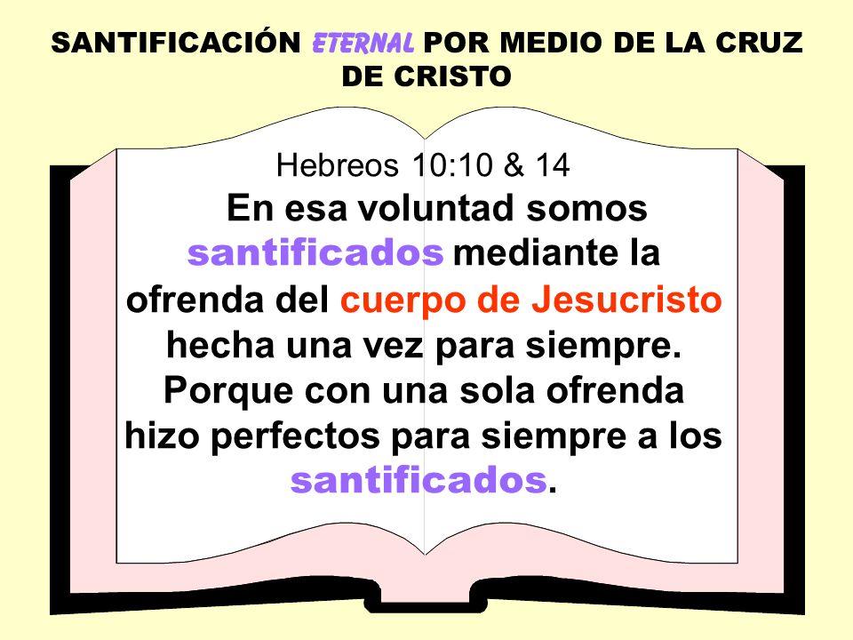 SANTIFICACIÓN ETERNAL POR MEDIO DE LA CRUZ DE CRISTO