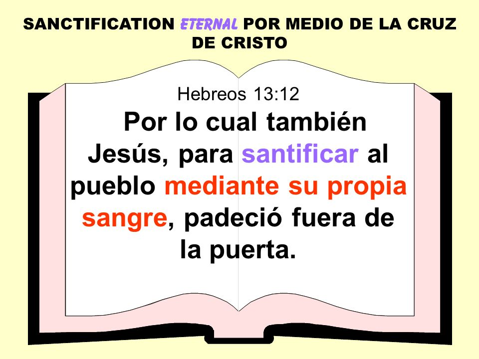 SANCTIFICATION ETERNAL POR MEDIO DE LA CRUZ DE CRISTO