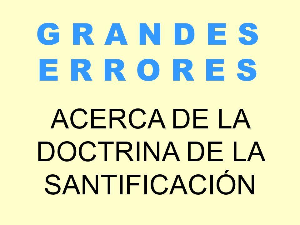 ACERCA DE LA DOCTRINA DE LA SANTIFICACIÓN