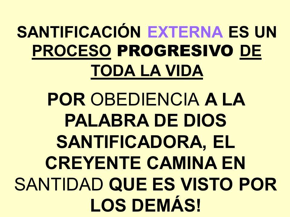 SANTIFICACIÓN EXTERNA ES UN PROCESO PROGRESIVO DE TODA LA VIDA
