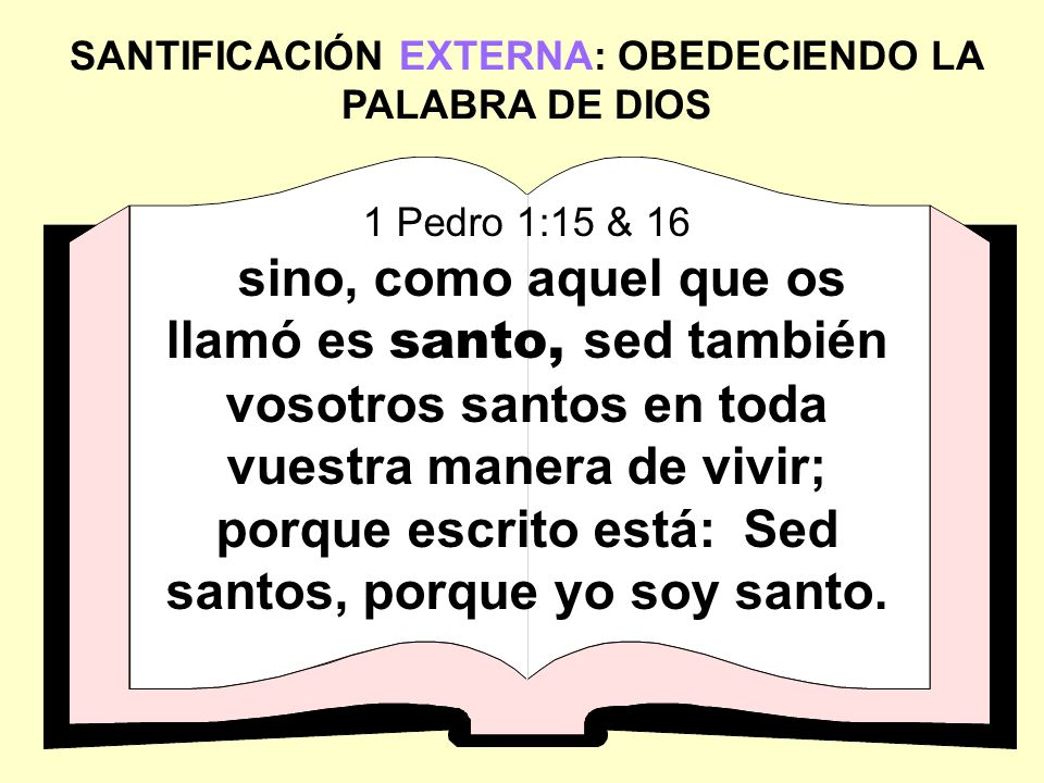 SANTIFICACIÓN EXTERNA: OBEDECIENDO LA PALABRA DE DIOS