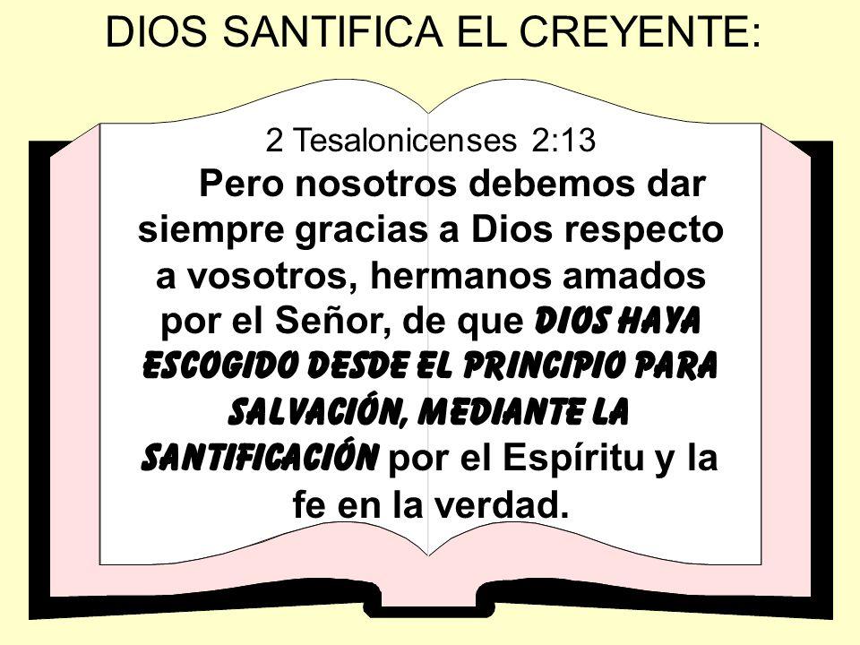 DIOS SANTIFICA EL CREYENTE:
