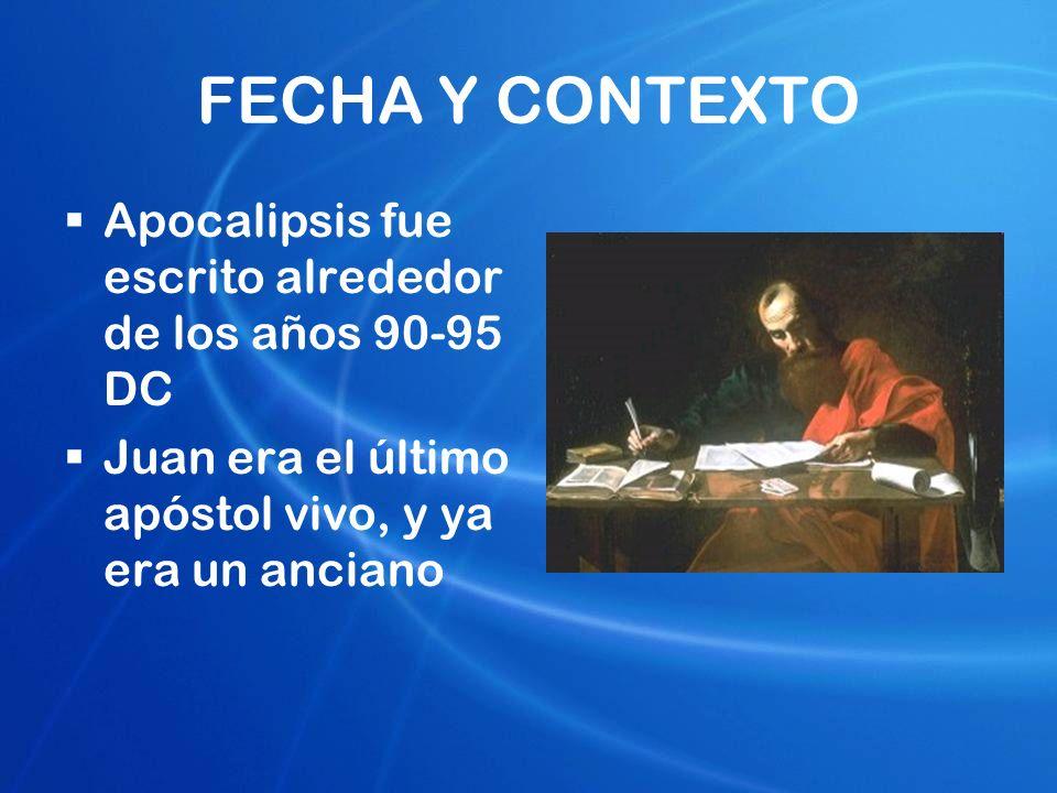 FECHA Y CONTEXTO Apocalipsis fue escrito alrededor de los años 90-95 DC.