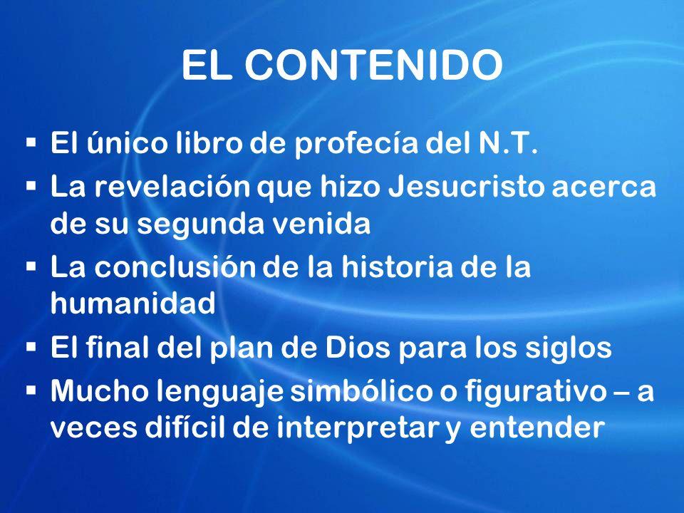 EL CONTENIDO El único libro de profecía del N.T.