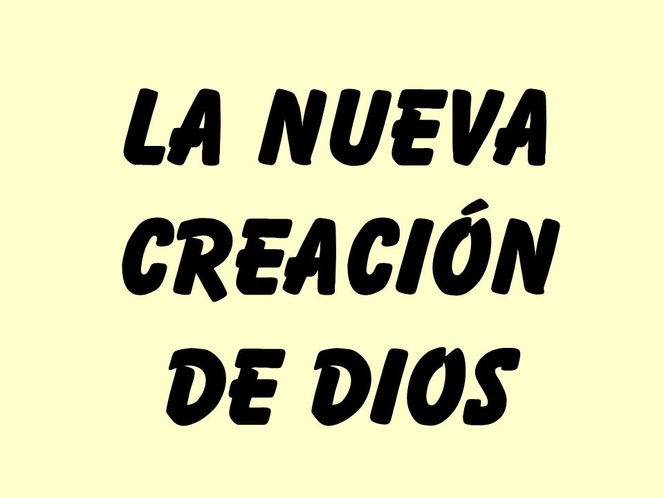 LA NUEVA CREACIÓN DE DIOS
