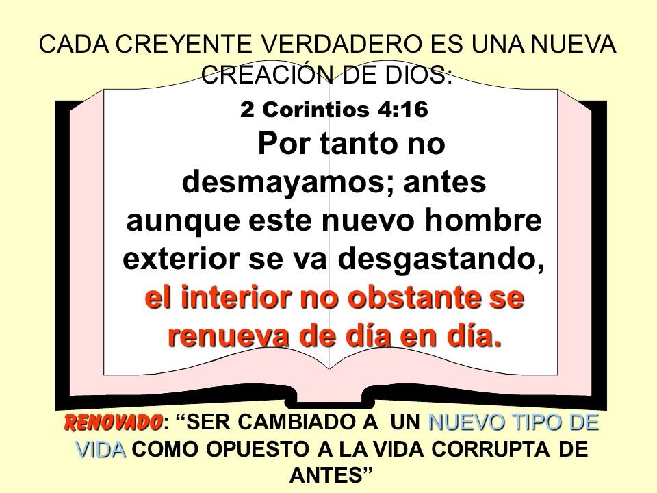 CADA CREYENTE VERDADERO ES UNA NUEVA CREACIÓN DE DIOS: