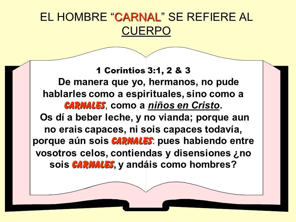 EL HOMBRE CARNAL SE REFIERE AL CUERPO