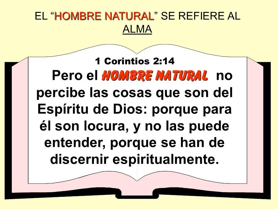 EL HOMBRE NATURAL SE REFIERE AL ALMA