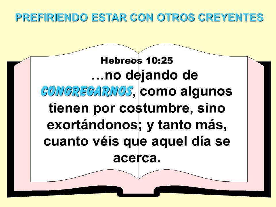 PREFIRIENDO ESTAR CON OTROS CREYENTES