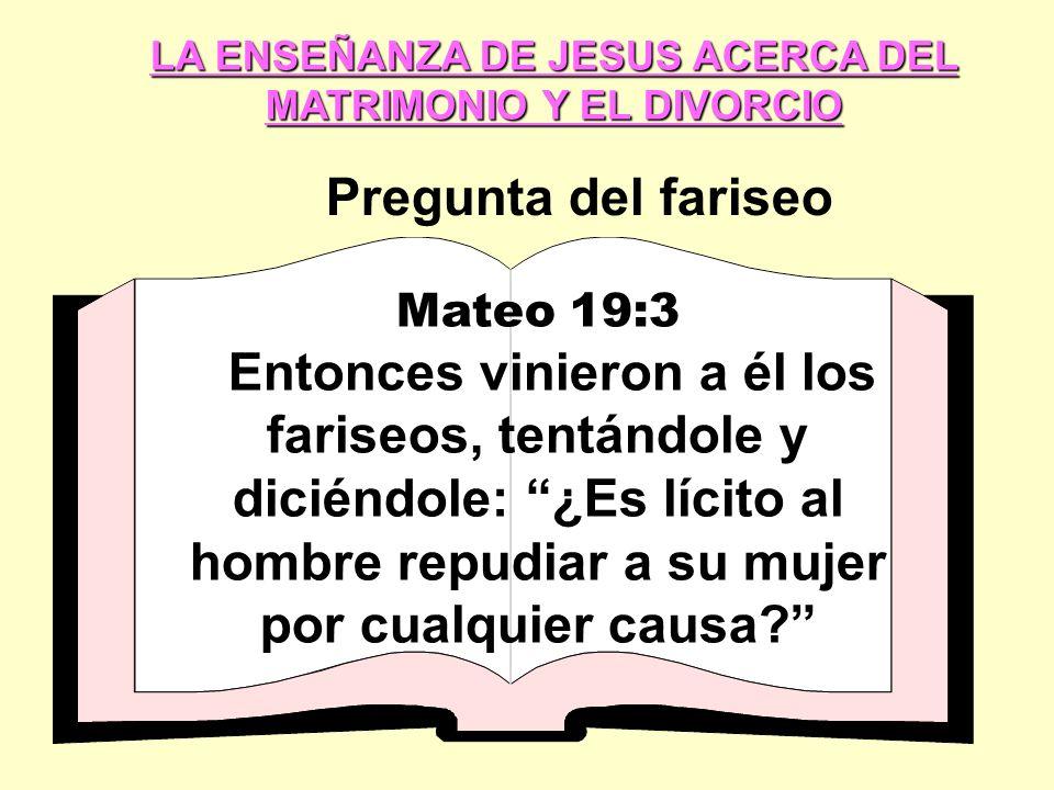 LA ENSEÑANZA DE JESUS ACERCA DEL MATRIMONIO Y EL DIVORCIO