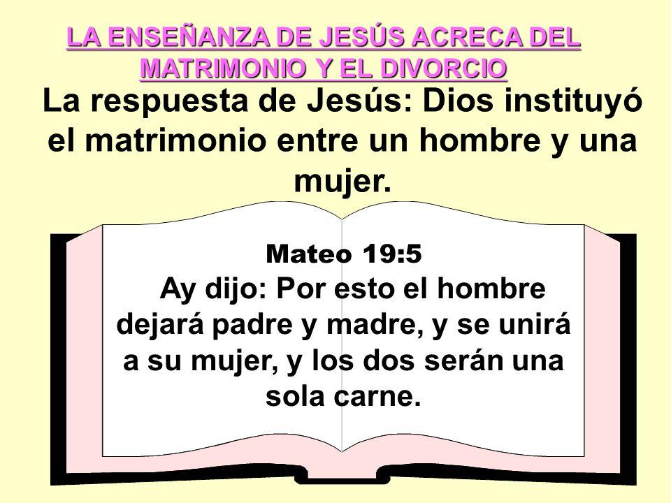 LA ENSEÑANZA DE JESÚS ACRECA DEL MATRIMONIO Y EL DIVORCIO
