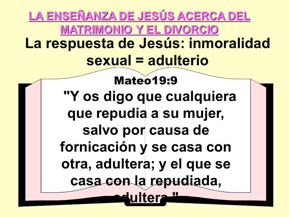 La respuesta de Jesús: inmoralidad sexual = adulterio