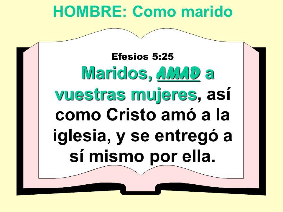 HOMBRE: Como marido Efesios 5:25