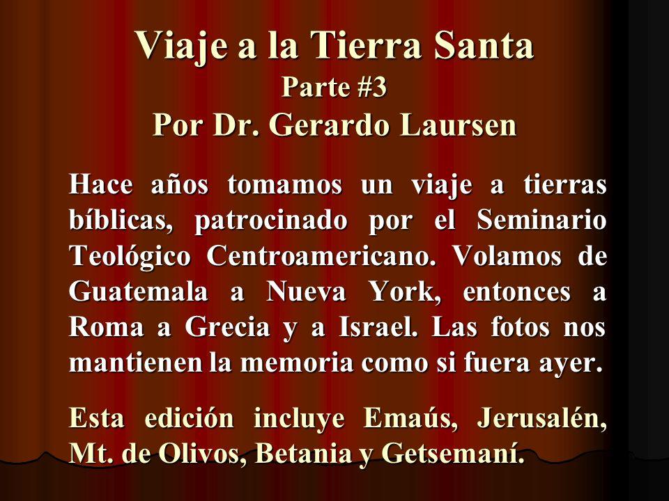 Viaje a la Tierra Santa Parte #3 Por Dr. Gerardo Laursen