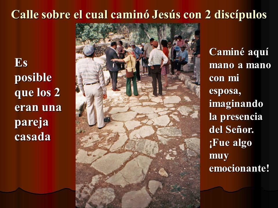 Calle sobre el cual caminó Jesús con 2 discípulos