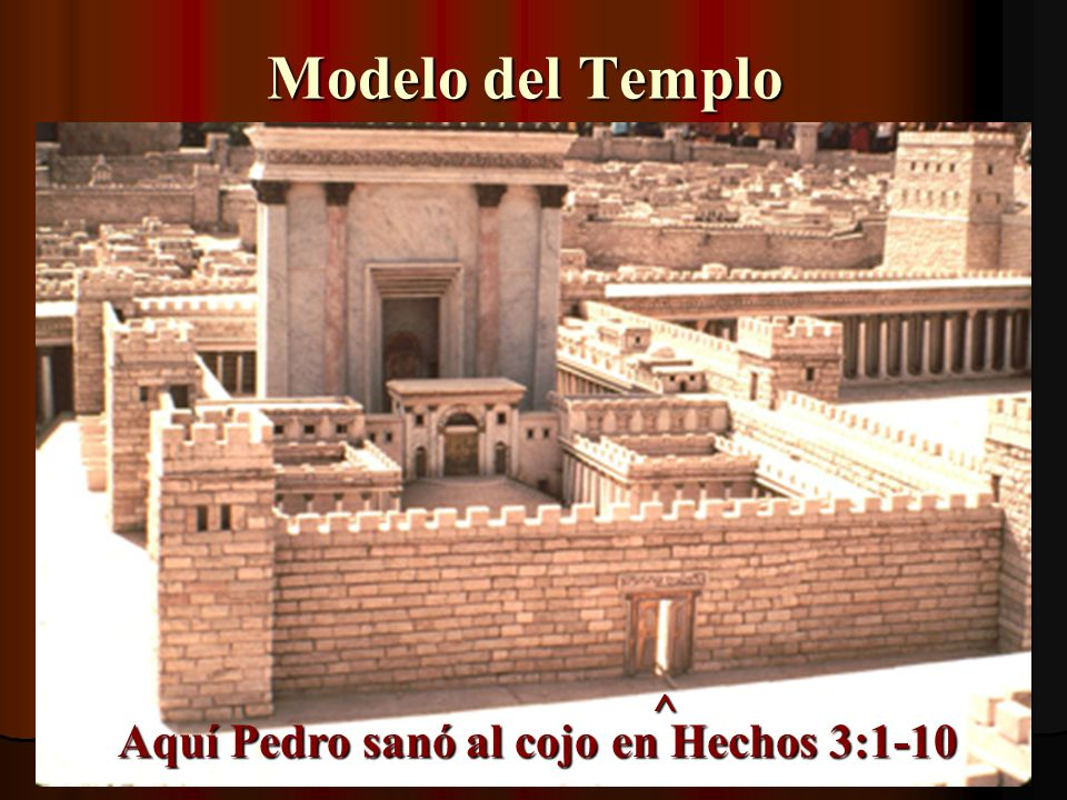 Modelo del Templo ^ Aquí Pedro sanó al cojo en Hechos 3:1-10