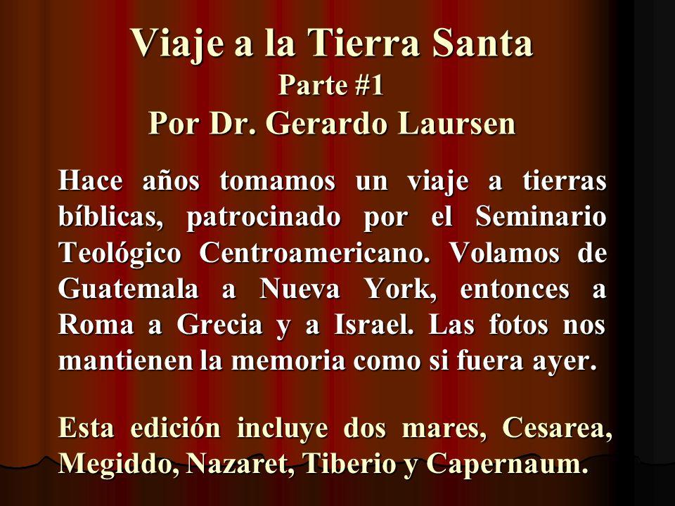 Viaje a la Tierra Santa Parte #1 Por Dr. Gerardo Laursen
