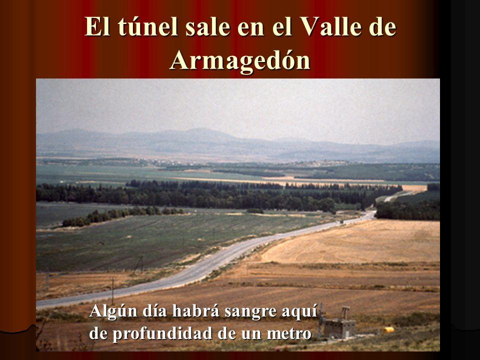 El túnel sale en el Valle de Armagedón