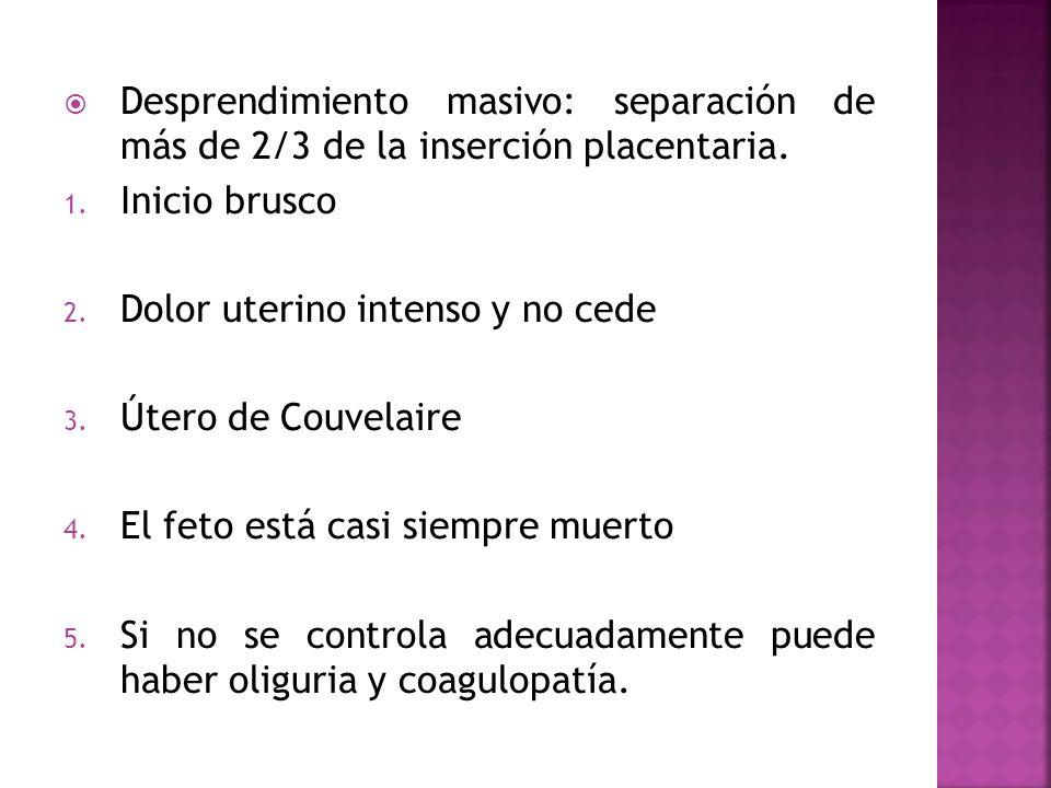 Desprendimiento masivo: separación de más de 2/3 de la inserción placentaria.