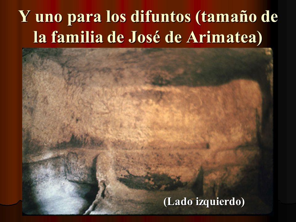 Y uno para los difuntos (tamaño de la familia de José de Arimatea)
