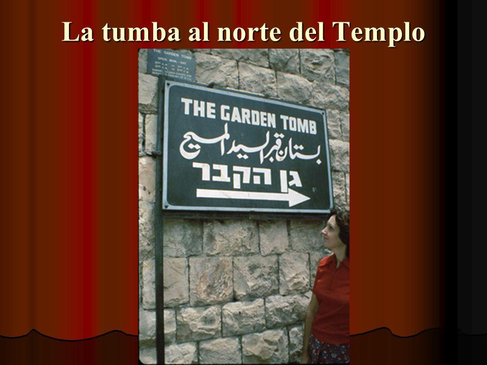 La tumba al norte del Templo