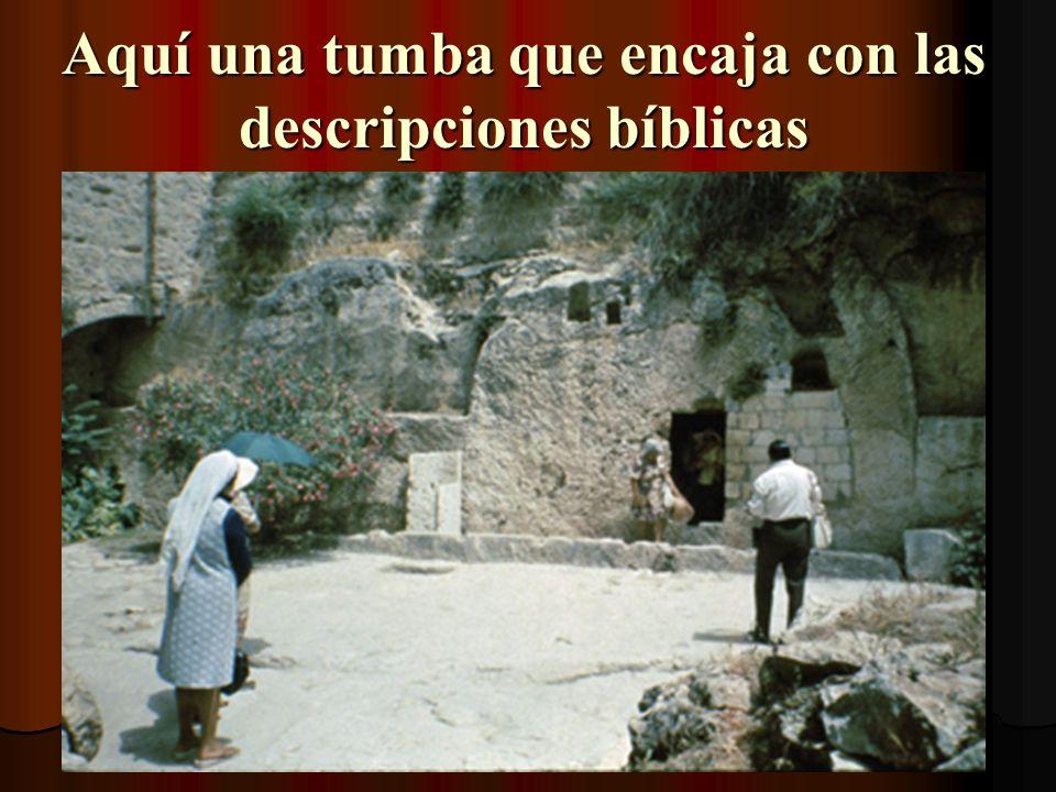 Aquí una tumba que encaja con las descripciones bíblicas
