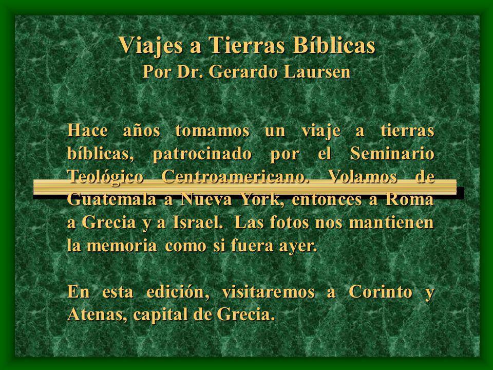 Viajes a Tierras Bíblicas Por Dr. Gerardo Laursen