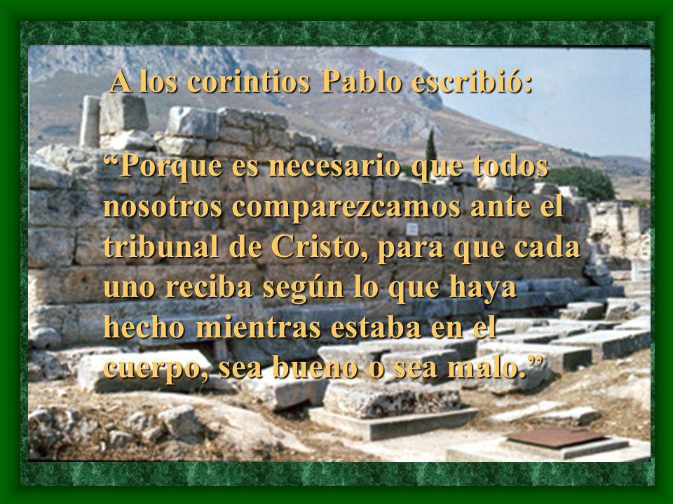 A los corintios Pablo escribió: