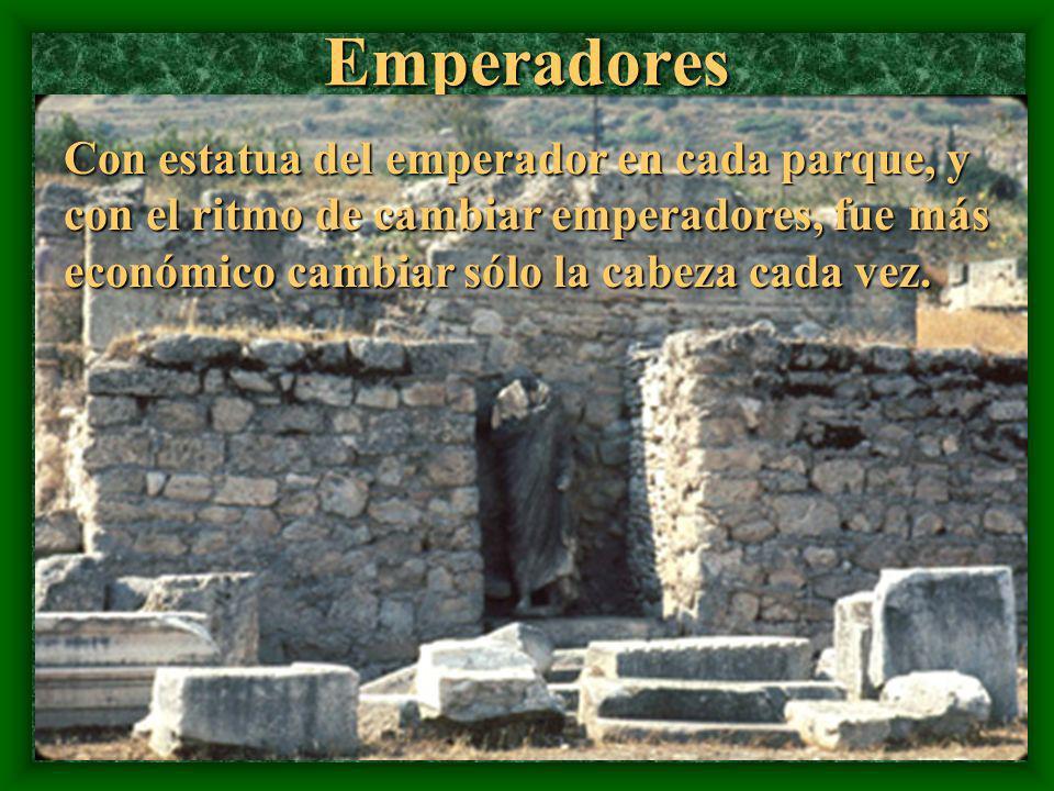 Emperadores Con estatua del emperador en cada parque, y con el ritmo de cambiar emperadores, fue más económico cambiar sólo la cabeza cada vez.