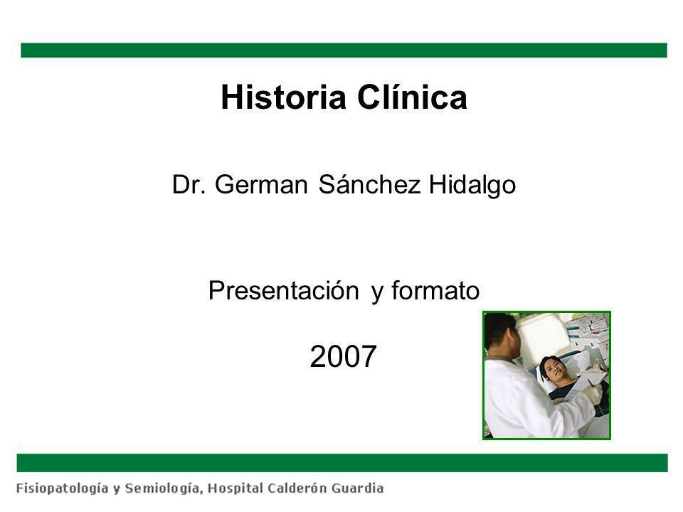 Historia Clínica Dr. German Sánchez Hidalgo Presentación y formato 2007
