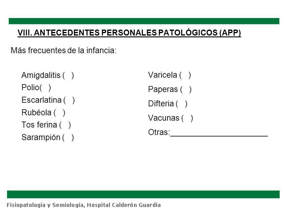 VIII. ANTECEDENTES PERSONALES PATOLÓGICOS (APP)