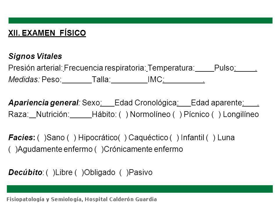XII. EXAMEN FÍSICO Signos Vitales Presión arterial: