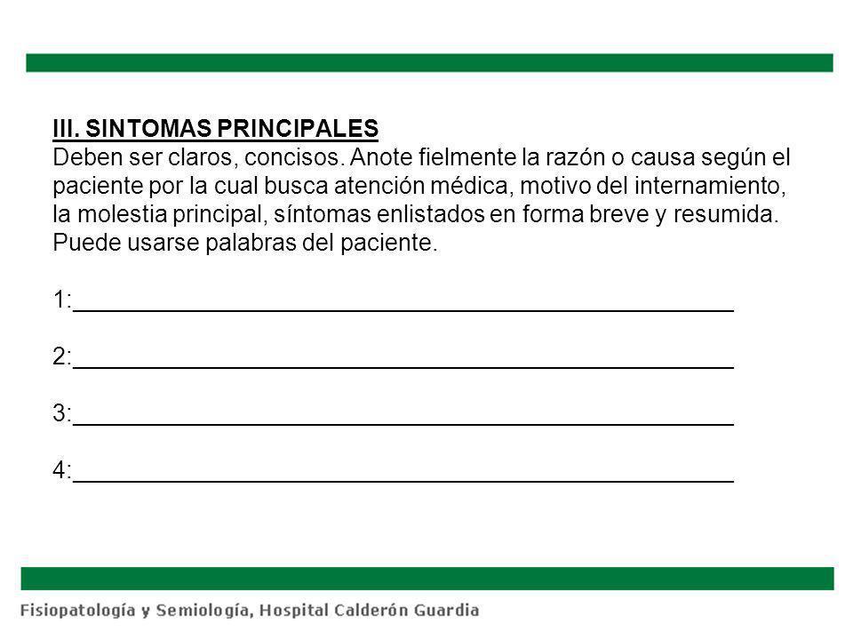 III. SINTOMAS PRINCIPALES Deben ser claros, concisos