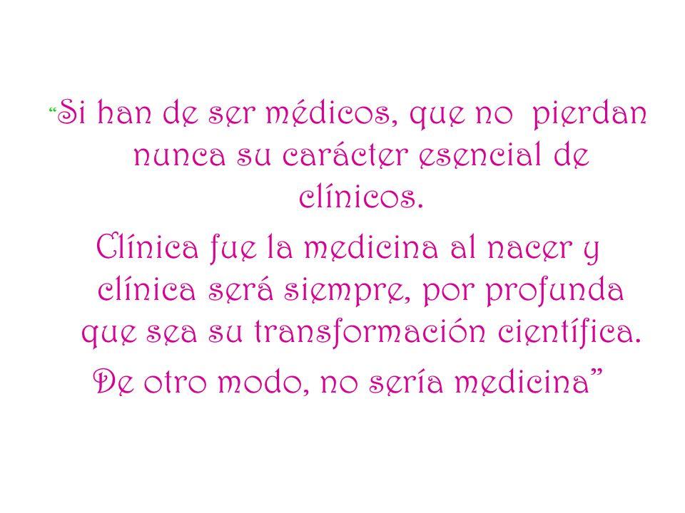 De otro modo, no sería medicina