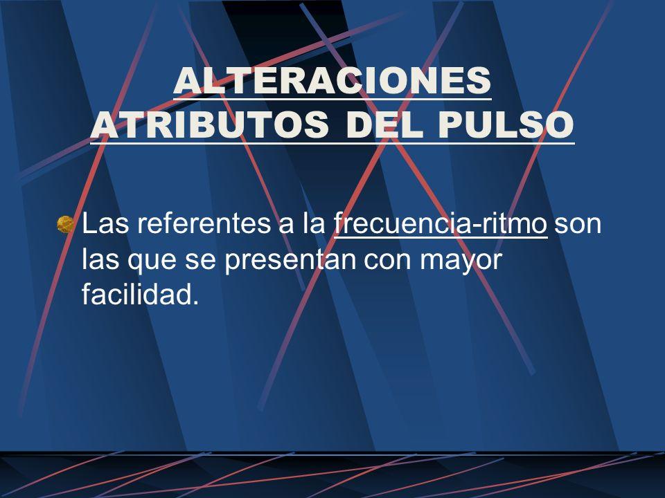 ALTERACIONES ATRIBUTOS DEL PULSO