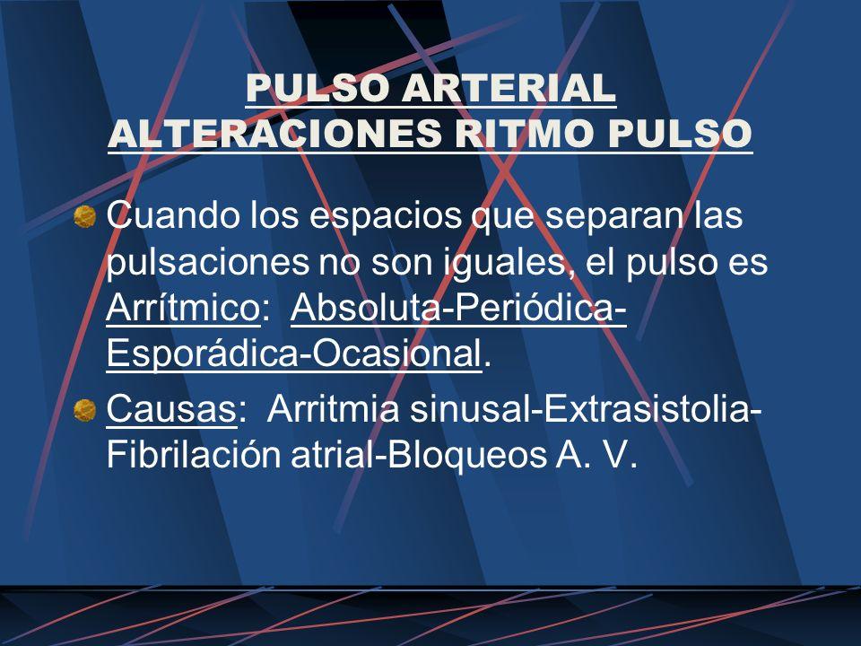 PULSO ARTERIAL ALTERACIONES RITMO PULSO