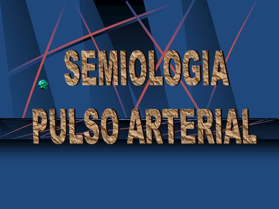 SEMIOLOGIA PULSO ARTERIAL