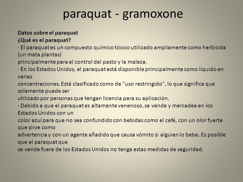 paraquat - gramoxone Datos sobre el paraquat ¿Qué es el paraquat