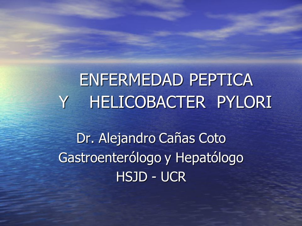 ENFERMEDAD PEPTICA Y HELICOBACTER PYLORI