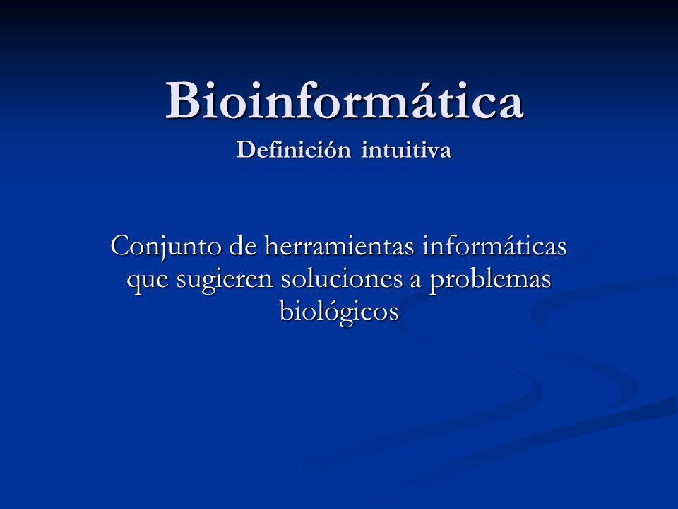 Bioinformática Definición intuitiva