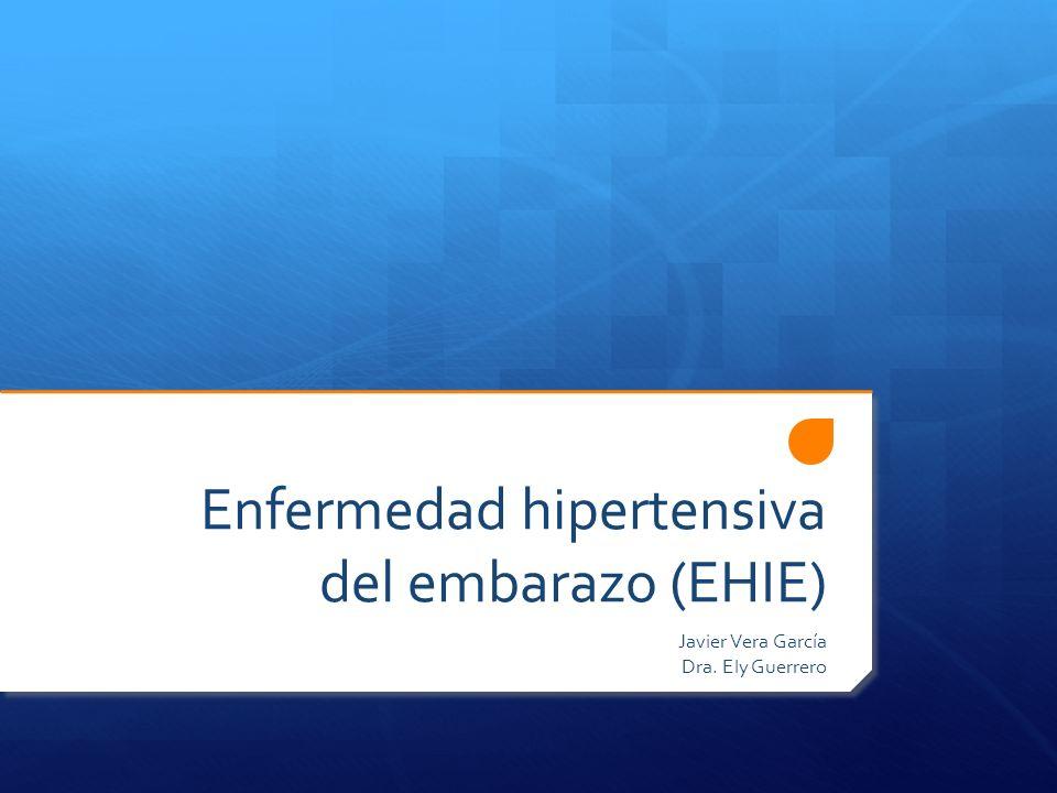 Enfermedad hipertensiva del embarazo (EHIE)